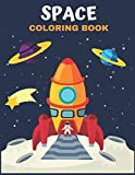 SPACE COLORING BOOK: Amazing Space Coloring With Rocket, Star, Planets, Astronauts, Space Ships, And More for Kids & T