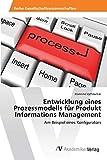Entwicklung eines Prozessmodells für Produkt Informations Management: Am Beispiel eines Konfig