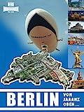 Berlin - Von jaaanz ob