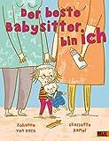 Der beste Babysitter bin ich!: Vierfarbiges Bilderb