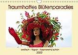 Traumhaftes Blütenparadies (Wandkalender 2022 DIN A4 quer)